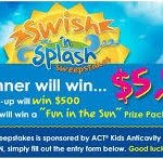 Act Kids Swish And Splash Sweepstakes - Many Prizes But 1 Luck Winner Wins $5,000
